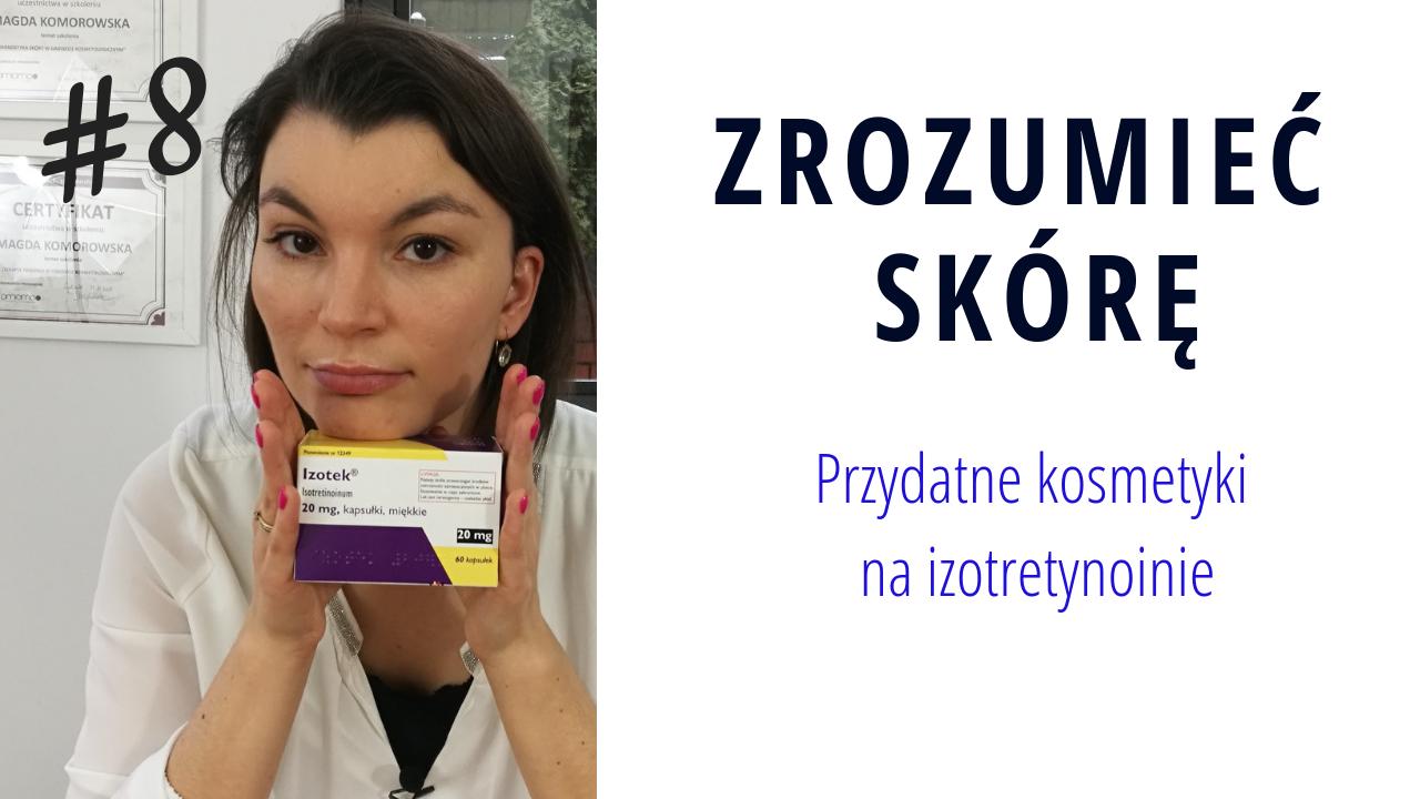 Przydatne kosmetyki na izotretynoinie