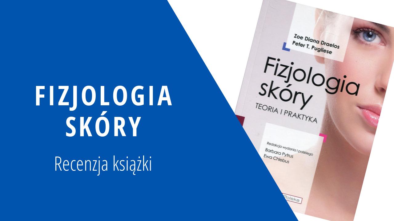 Recenzja książki – Fizjologia skóry