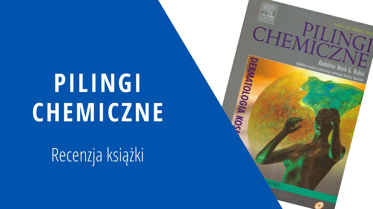 Recenzja książki – Pilingi chemiczne